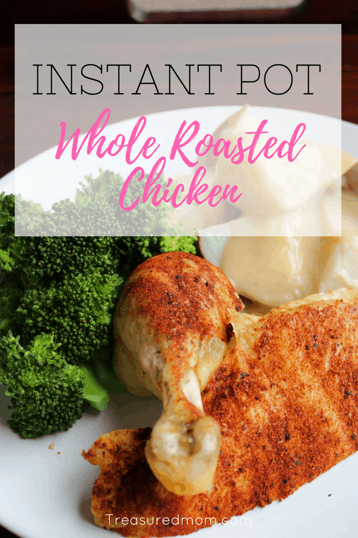 Tender Whole Roasted Chicken Made In Your Instant Pot
